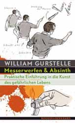 William Gurstelle, Messerwerfen & Absinth